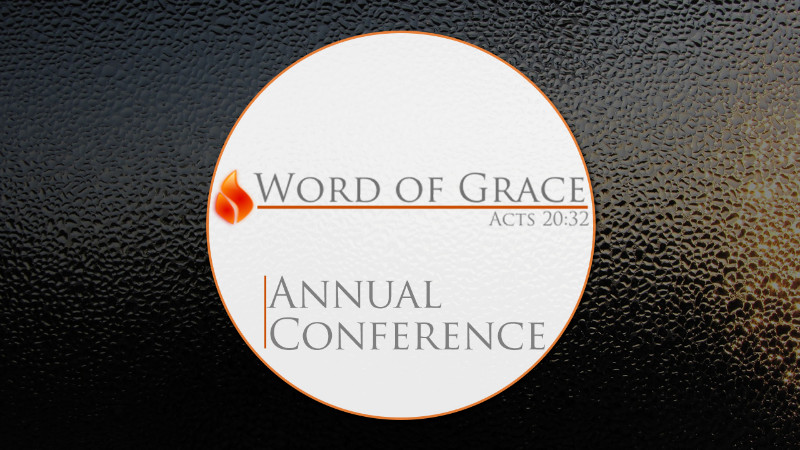 Word of Grace Conferences at the Father's House